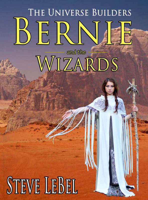 The Universe Builders: Bernie and the Wizards